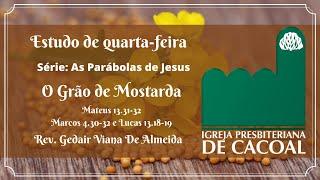 As Parábolas de Jesus - O Grão de Mostarda