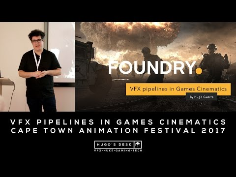 VFX pipelines in Games Cinematics - Cape Town Animation Festival 2017