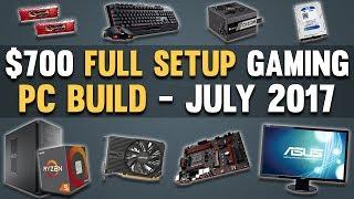 Great $700 Full Setup Gaming PC Build 1080p Gaming PC July 2017