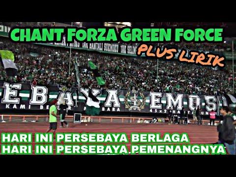 Forza Green Force Live Chant Bonek Plus Lirik