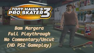 Tony Hawk's Pro Skater 3 - Full Playthrough (Bam Margera) - No Commentary/Uncut (HD PS2 Gameplay)