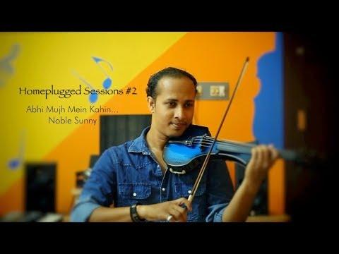 Abhi Mujh Mein KahinAgneepathSonu NigamViolin Noble SunnyHomeplugged Sessions #2