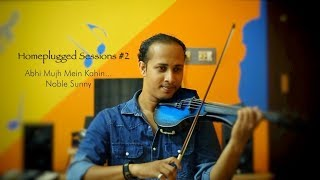 Abhi Mujh Mein Kahin|Agneepath|Sonu Nigam|Violin Cover|Noble Sunny|Homeplugged Sessions #2