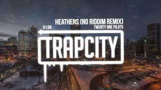 Repeat youtube video Twenty One Pilots - Heathens (No Riddim Remix)