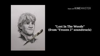 Lost In The Woods/Jonathan Groff /Scribble Portrait/Frozen 2