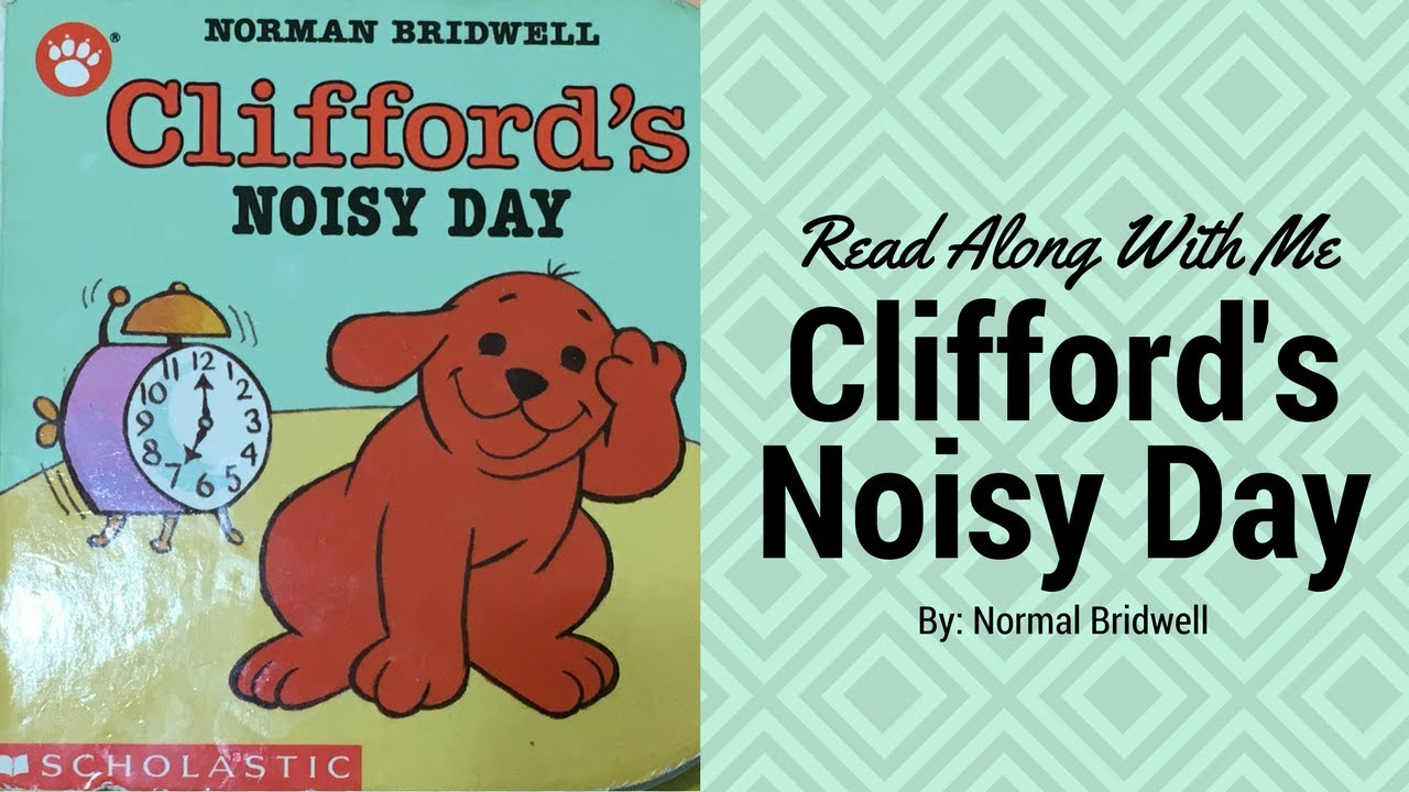 CLIFFORD'S NOISY DAY by Norman Bridwell || Read Along With Me