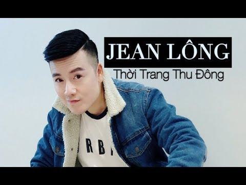 """""""JEAN LÔNG"""" xu hướng thời trang NAM Thu -Đông 2018 (VLOG 1)"""