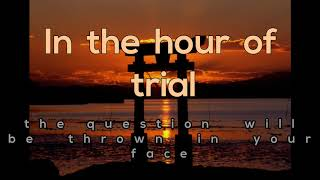 In The Hour Of Trial,  The Question Will Be....    Sermon Jam   - John  Piper