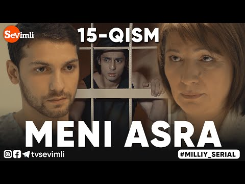 MENI ASRA (o'zbek Serial) | МЕНИ АСРА (узбек сериал) 15-qism