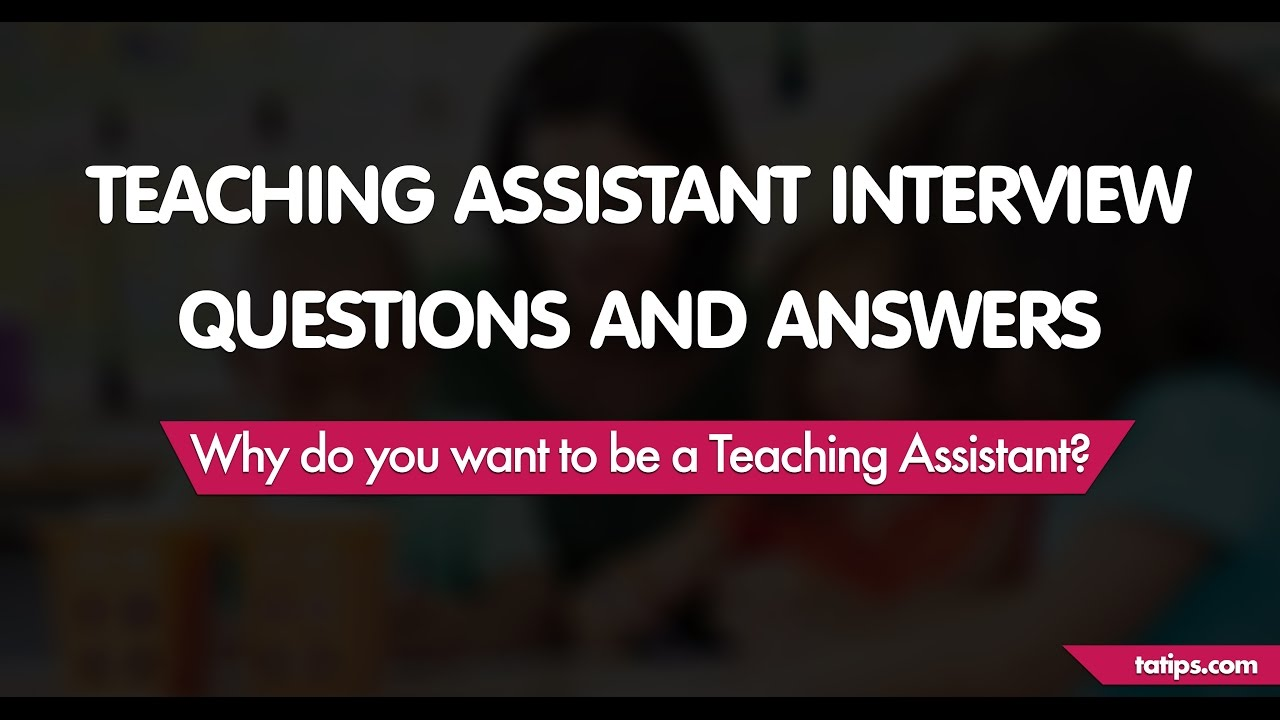 why do you want to be a teaching assistant