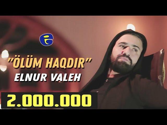Elnur Valeh Olum Haqdir Official Video C 2019 Youtube