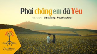 Phải chăng em đã yêu - Juky San - acoustic lyric Cover by Hà Kiều My x Trịnh Gia Hưng | Emotiony