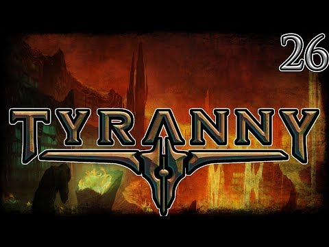 Let's Play Tyranny Gold Edition Part 26  