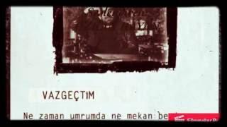 Vazgeçtim Şiir - Serdar Tuncer / Özkan Kayan