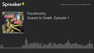Scared to Death, Episode 1