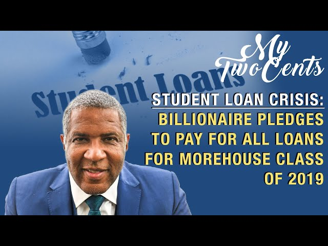 Billionaire Robert Smith Pays Tuition for Class of 2019 | College Debt Is Still Biggest Threat