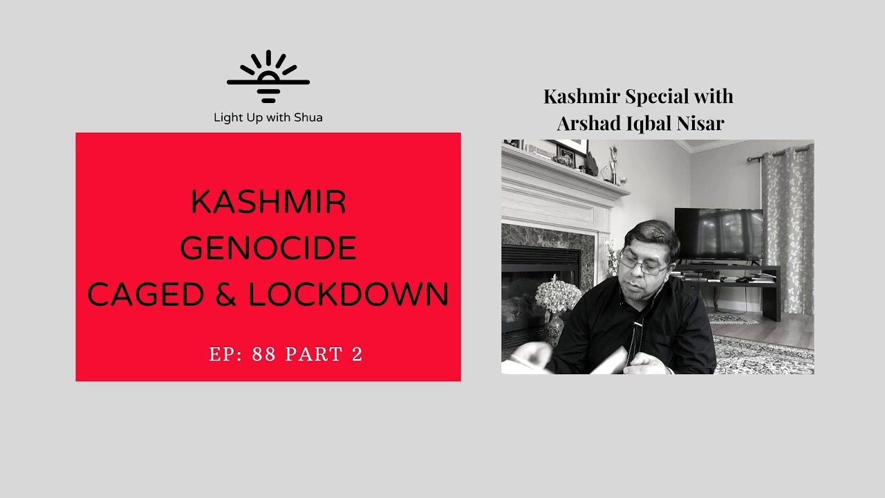 EP: 88 Kashmir, Genocide, Caged and Lockdown Part 2