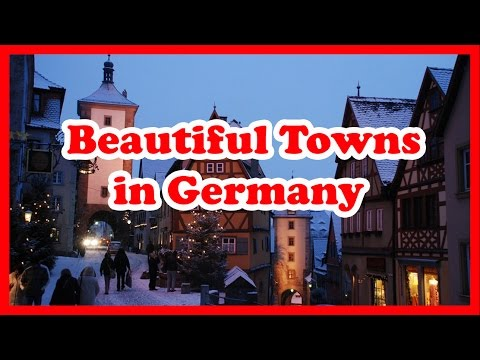 The Top 5 Most Beautiful Towns in Germany | Europe Travel Guide