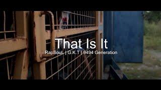 RapSouL x G.K.T x 9484 Generation - That Is It [Official Music Video]