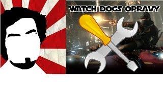 Watch Dogs - Opravy | Akcelerace myši, zasekávání, uložené pozice | CZ/SK