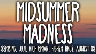 88RISING & Joji - Midsummer Madness (Clean - Lyrics) ft. Rich Brian, Higher Brothers, AUGUST 08