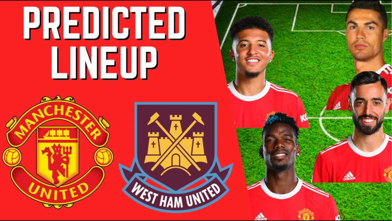 PREDICTED LINEUP - MANCHESTER UNITED VS WEST HAM UNITED! MCTOMINAY IS BACK?!