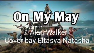 Download Alan Walker - On My Way || Cover by Eltasya Natasha Mp3
