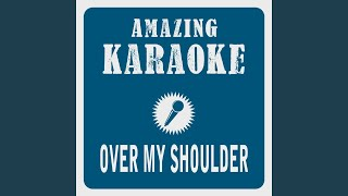 Over My Shoulder (Karaoke Version) (Originally Performed By Mike & The Mechanics)