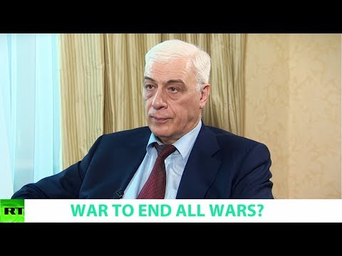 WAR TO END ALL WARS? Ft. Evgeny Buzhinsky, Chairman of the Board of the PIR Center