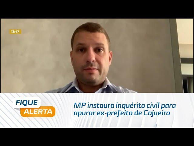MP instaura inquérito civil para apurar se ex-prefeito de Cajueiro foi beneficiado com vacina
