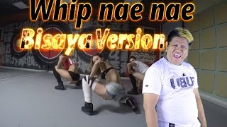 Whip nae nae Bisaya Version by Vic Desucatan