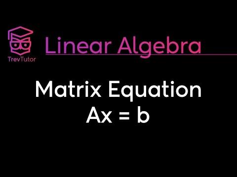 [Linear Algebra] Matrix-Vector Equation Ax=b