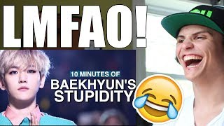 10 MINUTES OF BYUN BAEKHYUN'S SILLINESS REACTION
