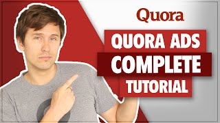 Quora Ads Tutorial: Complete & Detailed Step-By-Step (The Only Video You Will Need)