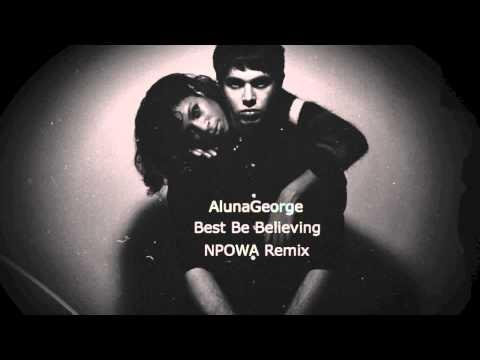 AlunaGeorge: Best Be Believing (NPOWA Remix)