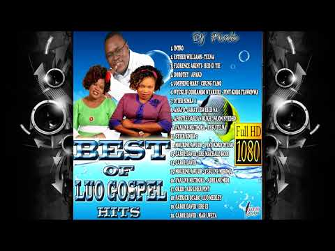 BEST OF LUO GOSPEL HITS (DJ PINK THE BADDEST)esther williams,josphene mary,amayo,wycklif odhiambo