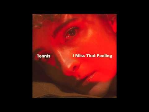 Tennis - I Miss That Feeling