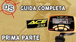 GARRETT ACE 250 : GUIDA COMPLETA PARTE 1 - www.detectorshop.com