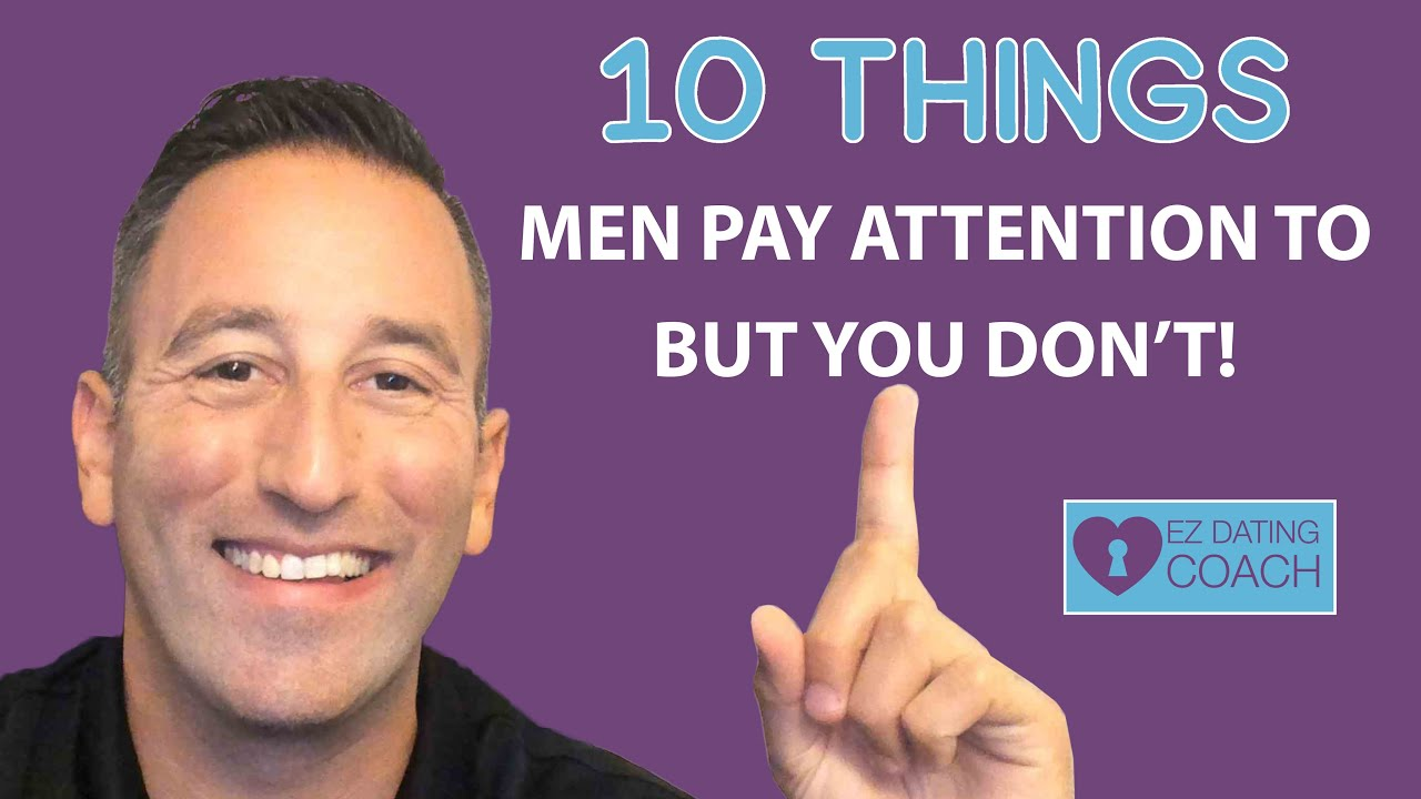 10 Things Men Pay Attention To But You Don't
