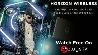 Horizon Wireless - For the Love of Jam 2.0 (DJ Set)