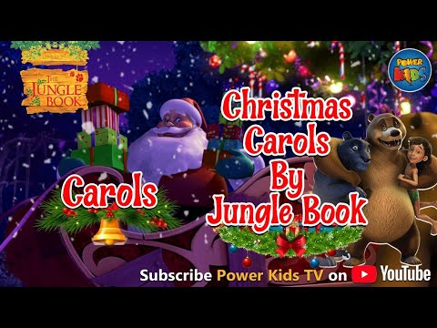 Jungle Book Singing Christmas Carol | Christmas Songs | Jungle Book Animated Video | Power Kids
