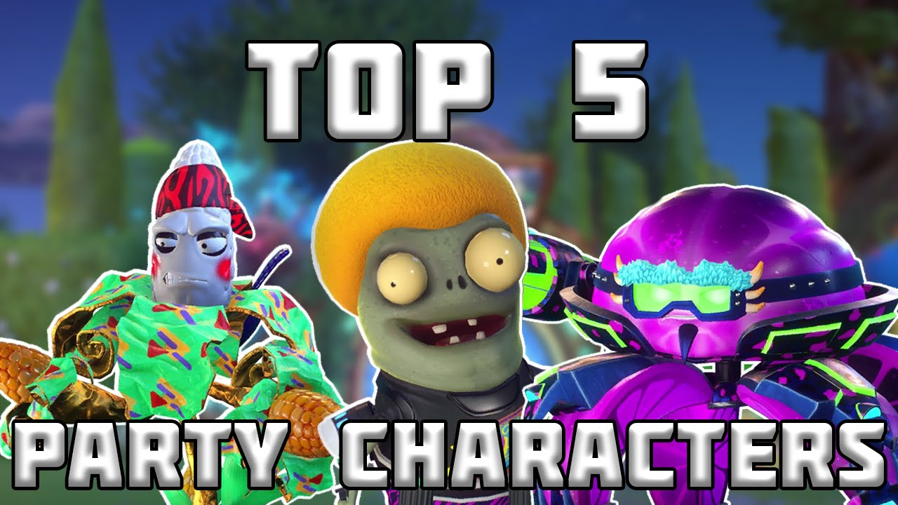 Top 5 Party Characters Plants Vs Zombies Garden Warfare 2 Top 5 Characters Youtube
