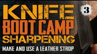 How to Strop a Knife - RAZOR Sharp Blade Stropping - Knife Sharpening Boot Camp #3