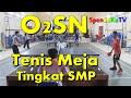 O2SN Tenis Meja Tingkat SMP Ke-3