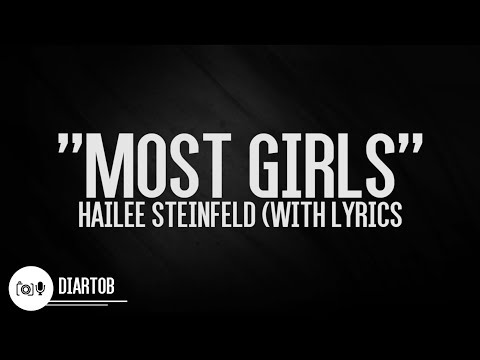 ► Hailee Steinfeld - Most Girls (with lyrics)