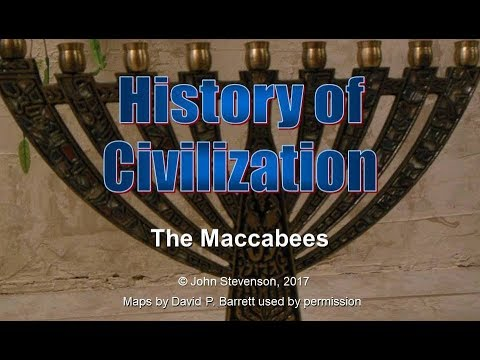 History of Civilization 28:  The Maccabees