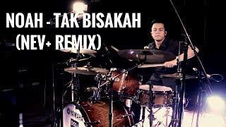 Video NOAH - Tak Bisakah (NEV+ Remix) Drum Cover download MP3, 3GP, MP4, WEBM, AVI, FLV Oktober 2017