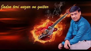 jadoo teri nazar solo on Guitar