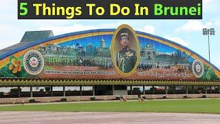 5 Main Things To Do In Brunei