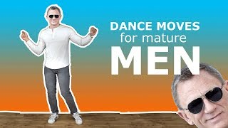 Basic Dance Moves for Mature Men! 40+ dance moves